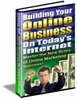 Building Your Online Business on Todays Internet!