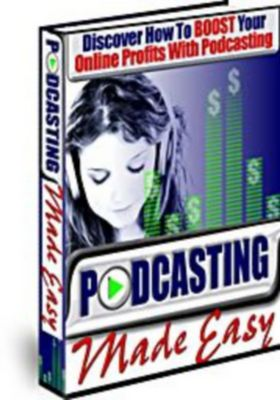 Product picture Podcasting Made Easy