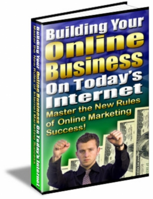 Product picture Building Your Online Business on Todays Internet!