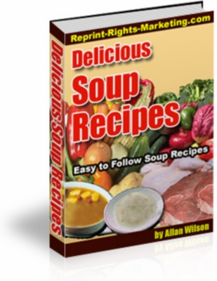 Product picture Delicious Soup Recipes - Master Resale Rights Included