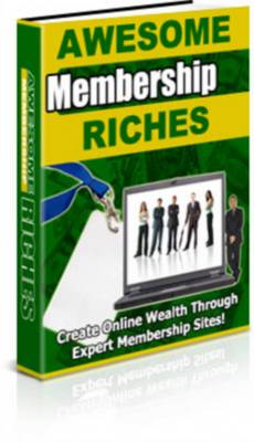 Product picture Awesome Membership Riches - With PRIVATE LABEL RIGHTS!