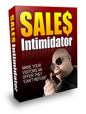 Product picture Sales Intimidator - Make Your Visitors An Offer They Cant Refuse - PLR